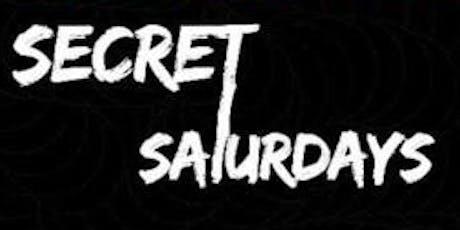 Secret Saturday tickets