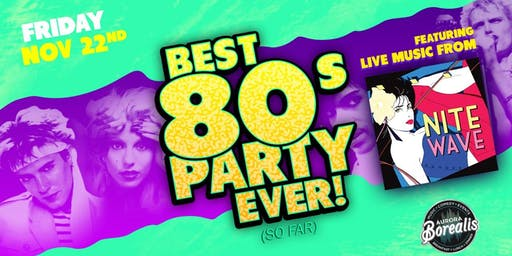 The Best 80s Party Ever! (So Far) with Nite Wave