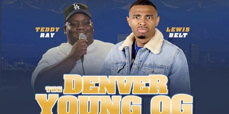 The YOUNG OGs COMEDY SHOW feat. Lewis Belt & Teddy Ray DENVER  tickets