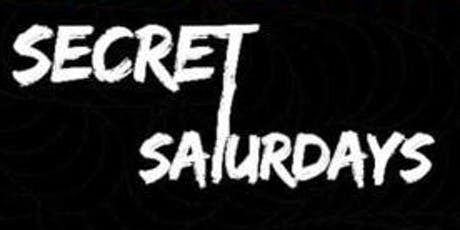 Secret Saturday tickets