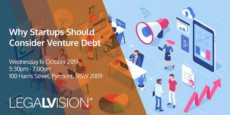Why Startups Should Consider Venture Debt tickets