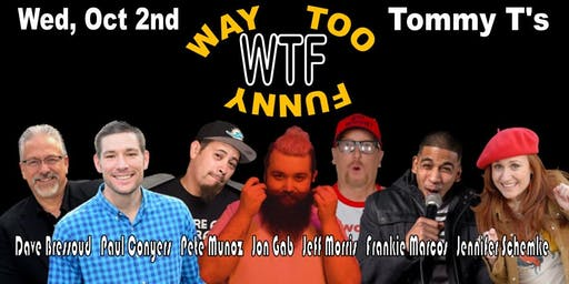 WTF Wednesday Comedy Show (Way Too Funny)
