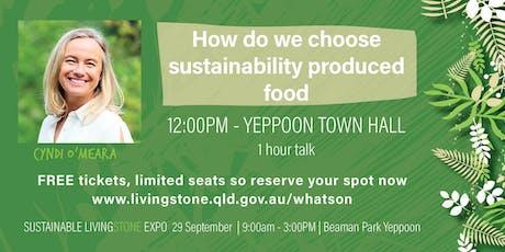 Cyndi O'Meara  - How do we choose sustainability produced food tickets