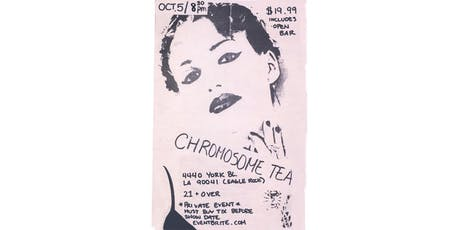 Chromosome Tea Reunion Show (Private Event) tickets