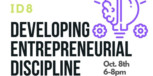 ID8: Developing Entrepreneurial Discipline