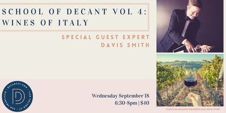 SCHOOL of DECANT vol 4: Wines of Italy with Special Guests tickets