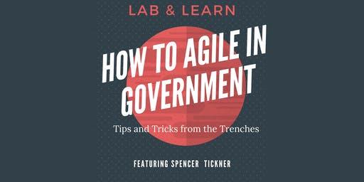 Lab & Learn | How to Agile in Government