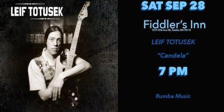 "Leif Totusek ""Candela"" @ Fiddler's Inn Pub tickets"