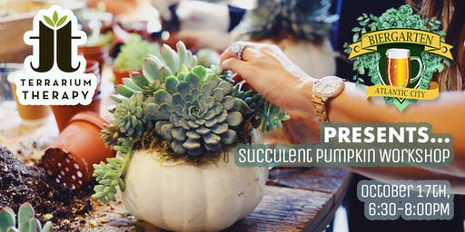 Pumpkin Succulent Workshop at The Biergarten AC