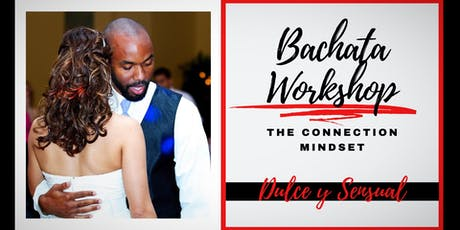 Bachata Workshop: The Connection Mindset tickets