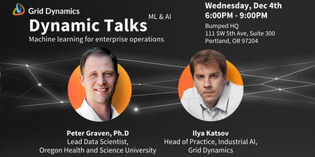 "Dynamic Talks: Portland ""Machine Learning for Enterprise Operations"" tickets"