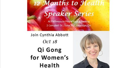 12 Months to Health Speaker Series: Qi Gong for Women's Health tickets