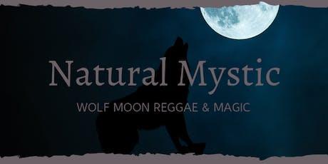 Natural Mystic: Wolf Moon Reggae & Magic tickets