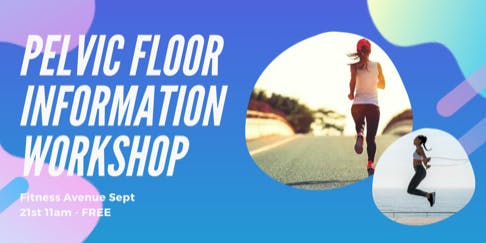 FREE WORKSHOP on Pelvic Floor. Understanding the changes & how to improve it!