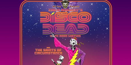 Zach Nugent's Disco Dead w/ Reed Mathis + Saints of Circumstance tickets