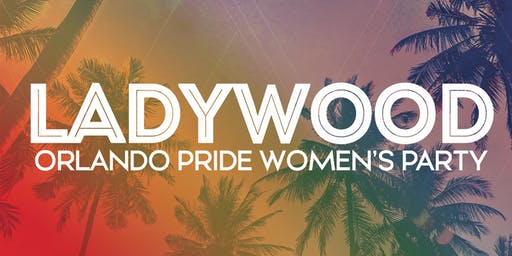 LADYWOOD: Orlando Pride Women's Party