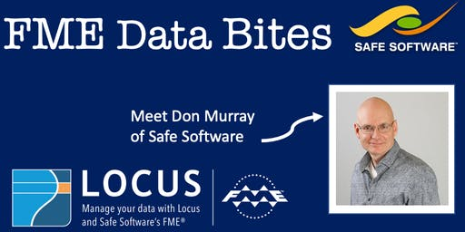 FME Data Bites,  Wellington - Meet Don Murray of Safe Software