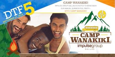 DTF5: Camp WanaKiki