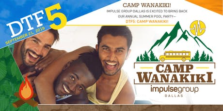 DTF5: Camp WanaKiki tickets