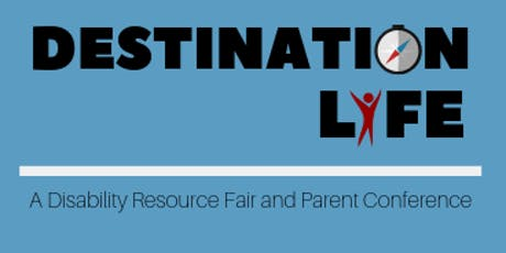 Destination Life! Disability Resource Fair and Parent Conference tickets