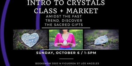 Intro To Crystals Class + Market tickets