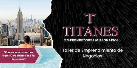Aprende a crear un Negocio Millonario | Reunión de Titanes ßootcamp Jr. boletos