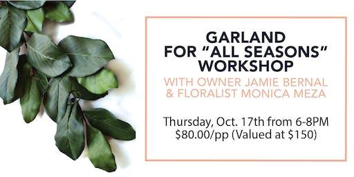"Garland For ""All Seasons"" Workshop"
