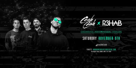 CASH CASH & R3HAB tickets