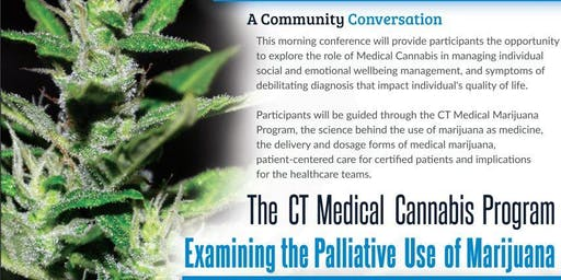 The CT Medical Cannabis Program- Examining the Palliative Use of Marijuana