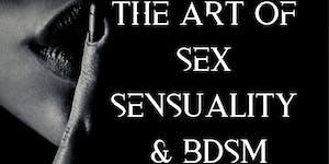 The Art Of Sex, Sensuality & BDSM