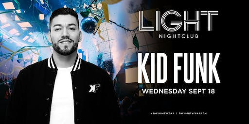 Kid Funk @ Light Nightclub •FREE ENTRY, GIRLS FREE DRINKS & LINE SKIP•