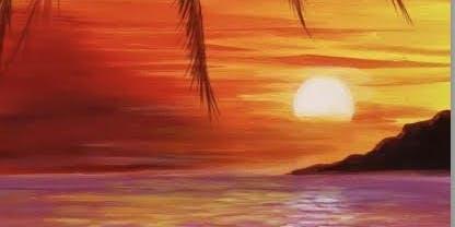 SIP & PAINT A TROPICAL SUNSET!! ~ Sept 22 Sun. Aft. B.Y.O.B.