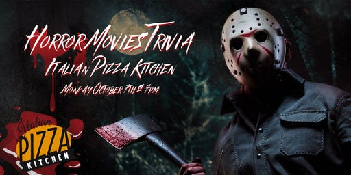 Horror Movie Trivia at Italian Pizza Kitchen