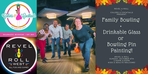 Revel & Roll + Colors & Cocktails: Family Bowling & Glass or Pin Painting!