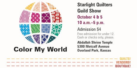 Quilt Show, Color My World, Starlight Quilters Guild Show tickets