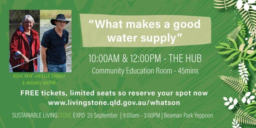 """Prof Larelle Fabbro and Micheal Dalton """"What makes a good water supply"""""""