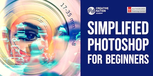 Simplified Photoshop for Beginners (2 Day Workshop)