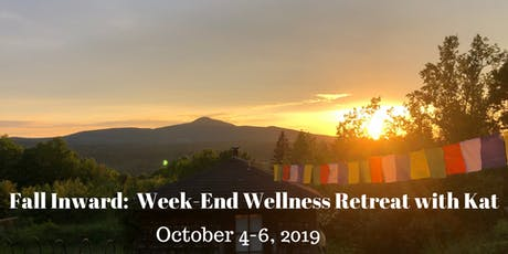 Fall Inward: Week-End Wellness Retreat with Kat tickets
