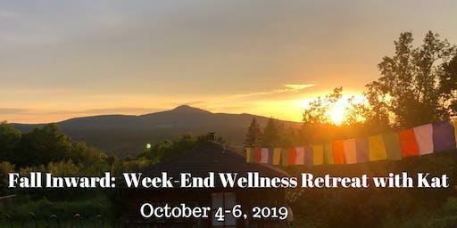 Fall Inward: Week-End Wellness Retreat with Kat