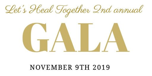 LET'S HEAL TOGETHER GALA