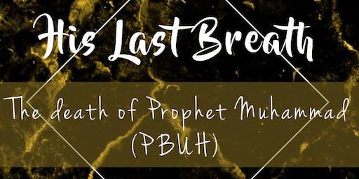 His Last Breath: The death of Prophet Muhammad (PBUH)