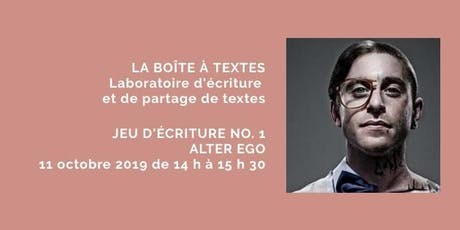 LA BOÎTE À TEXTES - Jeu no. 1 Alter ego billets