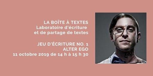 LA BOÎTE À TEXTES - Jeu no. 1 Alter ego