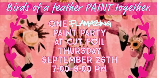 """""""Flamingle"""" into Fall with a Paint Party at Cut Foil"""