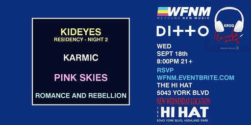 WFNM 9/18: KID EYES, KARMIC, PINK SKIES, ROMANCE AND REBELLION at THE HI HAT (NIGHT TWO)
