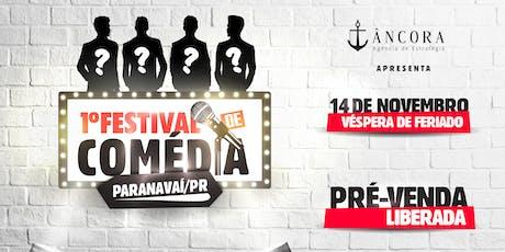 1º Festival de Comédia - Paranavaí ingressos