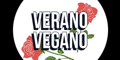 Verano Vegano Vegan Summer Series curated by Leche tickets