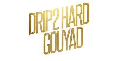 DRIP2HARD GOUYAD
