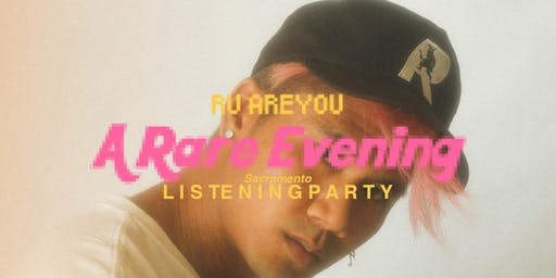 A Rare Evening Sacramento Listening Party