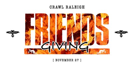 FRIENDSGIVING BAR CRAWL #CRAWLRALEIGH tickets